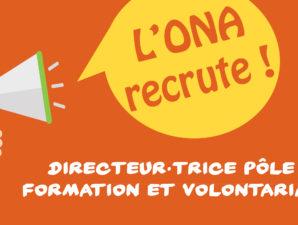 L'ONA recherche un-e directeur-trice pour son nouveau pôle Formation et Volontariat.