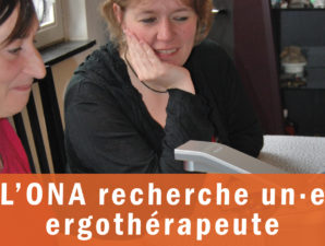 L'ONA recherche un-e ergothérapeute